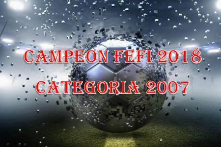 Campeones FEFI 2018 Cat. 2007